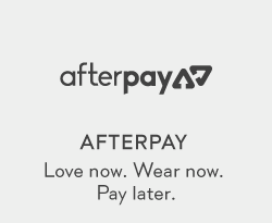AfterPay. Love now. Wear now. Pay later.